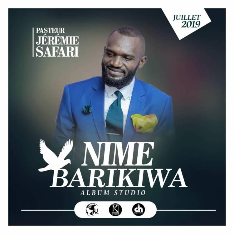 """Apôtre Jeremie Safari annonce la sortie d'un nouvel album """"Nime Barikiwa"""""""