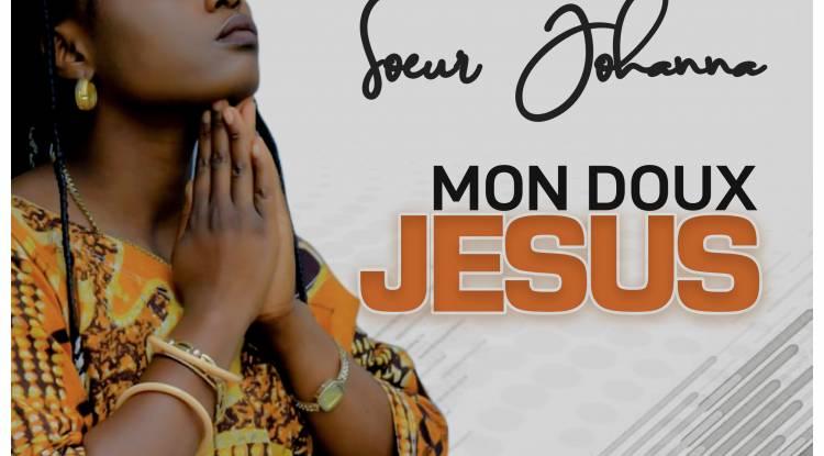 """Johanna Kanyengele vous annonce """"Mon Doux Jésus"""""""