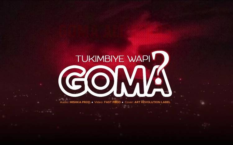 Tukimbiye Wapi Goma ? Une chanson dédiée aux victimes sinistrées de l'éruption de Nyiragongo