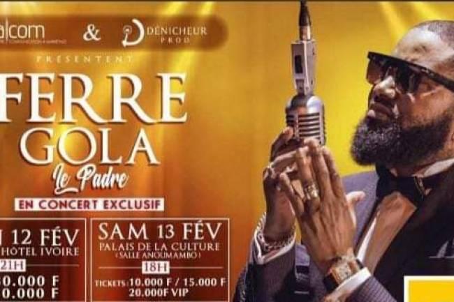 Ferre Gola très annoncé et très attendu en double concert à Abidjan en Côte d'Ivoire !