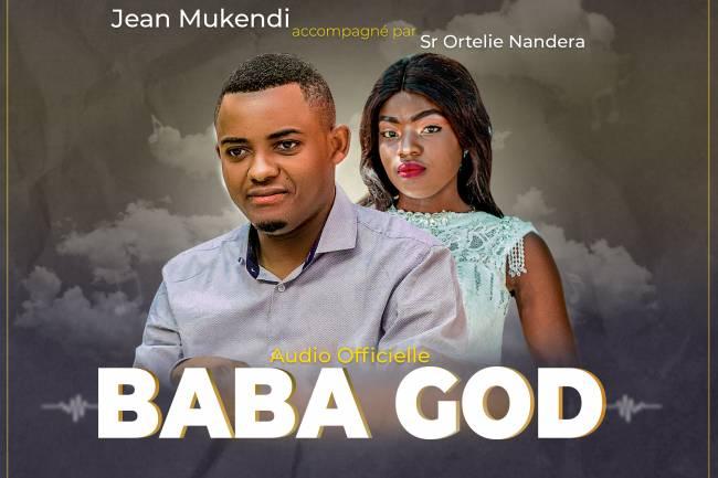 """Jean Mukendi annonce un nouveau cantique """"Baba God"""" accompagné d'Ortelie Nandera"""