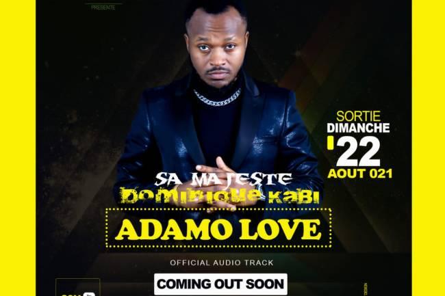 Sa Majesté Dominique Kabi s'annonce avec Adamo Love